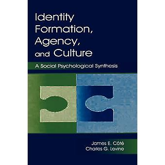 Identity Formation Agency and Culture A Social Psychological Synthesis by Cote & James E.