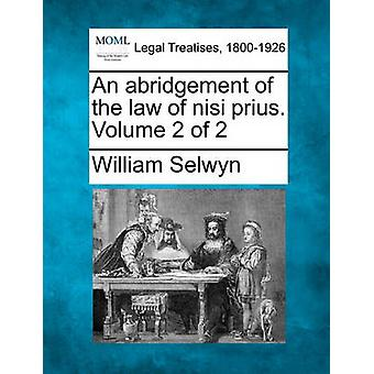An abridgement of the law of nisi prius. Volume 2 of 2 by Selwyn & William