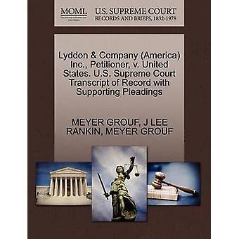 Lyddon Company America Inc. framställaren v. USA. US Supreme Court avskrift av posten med stödjande yrkats av GROUF & MEYER