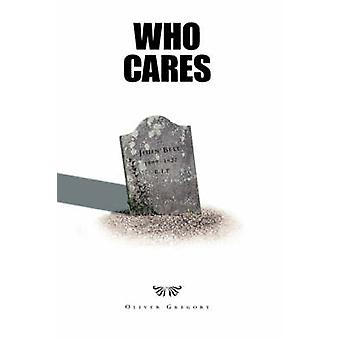 Who Cares by Gregory & Oliver