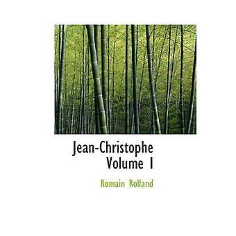 JeanChristophe Volume I par Rolland & Romain