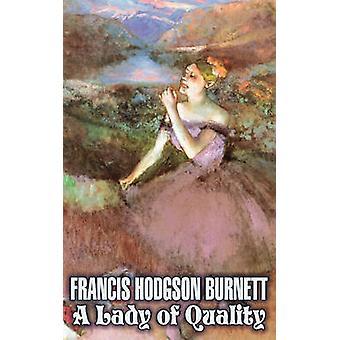 En dam av kvalitet av Frances Hodgson Burnett Juvenile Fiction klassiker familj av Burnett & Francis Hodgson