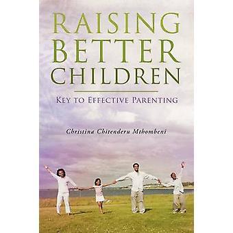 At hæve bedre børn nøglen til effektiv forældrerollen af Chitenderu Mthombeni & Christina