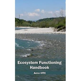Ecosystem Functioning Handbook by Offit & Anne