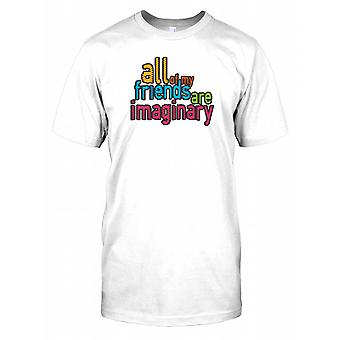 All Of my Friends Are Imaginary - Funny Joke Mens T Shirt