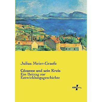 Czanne und sein Kreis by MeierGraefe & Julius