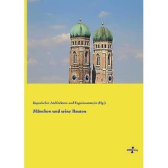 Mnchen und seine Bauten by Architekten Und Ingenieurverein Hg .