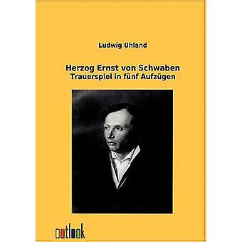 Herzog Ernst von Schwaben by Uhland & Ludwig