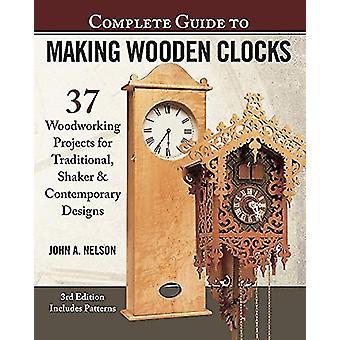 Komplett Guide till att göra trä klockor - 3rd Edition - 37 träbearbetning Pr