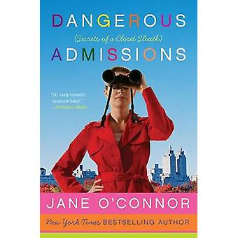 Dangerous Admissions - Secrets of a Closet Sleuth by Jane O'Connor - 9