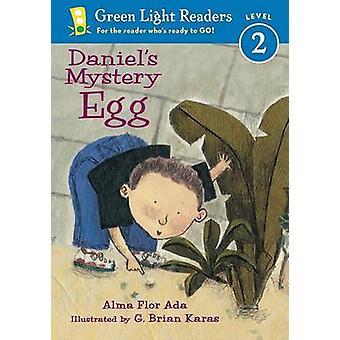 Daniel's Mystery Egg by Alma Flor Ada - MR G Brian Karas - 9780152048