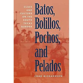 Batos - Bolillos - Pochos - and Pelados - Class and Culture on the Sou