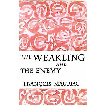 WEAKLING AND THE ENEMY by Francois Mauriac - 9780374526498 Book