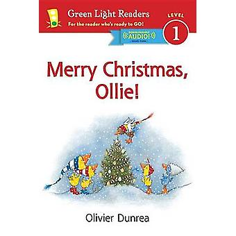 Merry Christmas - Ollie! by Olivier Dunrea - 9780544553958 Book