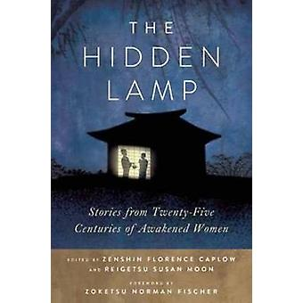 The Hidden Lamp - Stories from Twenty-Five Centuries of Awakened Women