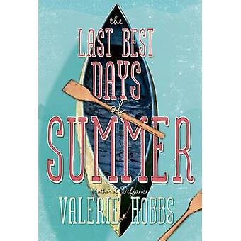 The Last Best Days of Summer by Valerie Hobbs - 9781250044181 Book