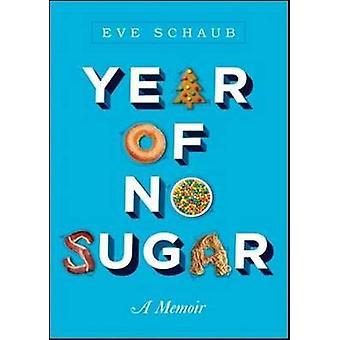 Year of No Sugar by Eve O. Schaub - 9781402295874 Book