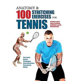 Anatomy & 100 Stretching Exercises for Tennis  - And Other Racket Spor