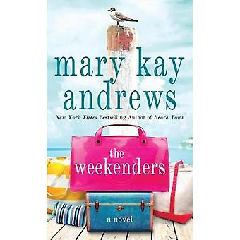 The Weekenders by Mary Kay Andrews - 9781432839956 Book
