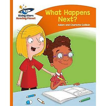 Reading Planet - What Happens Next? - Orange - Comet Street Kids by Ch