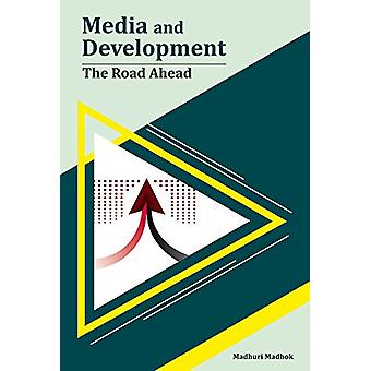 Media and Development - The Road Ahead - 9788177084641 Book