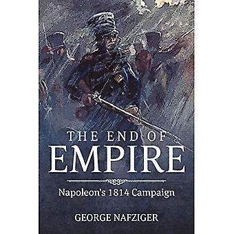 The End of Empire: Napoleon'S 1814 Campaign