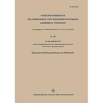 Gekoppelte Hochfrequenzleitungen als Richtkoppler by Wolf & Hellmuth