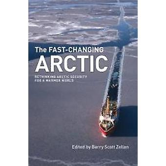 The Fast-Changing Maritime Arctic: Defence and Security Challenges in a Warmer World (Northern Lights) (Paperback) by Zellen Barry Scott