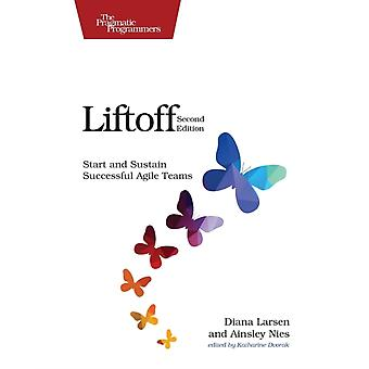 Liftoff: Start and Sustain Successful Agile Teams (Paperback) by Liftoff Diana Nies Ainsley