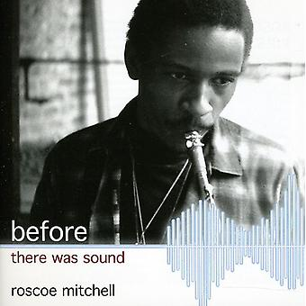Roscoe Mitchell - Before There Was Sound [CD] USA import