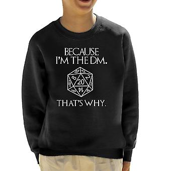 Because Im The DM Thats Why Dungeon Master Kid's Sweatshirt