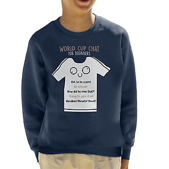 World Cup Chat For Beginners Kid's Sweatshirt