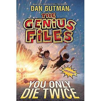 天才ファイル #3 - ダン ・ グートマン - 9780061827723 で 2 回死ぬだけ