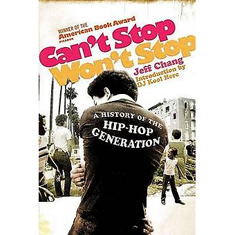 Can't Stop - Won't Stop - A History of the Hip-hop Generation (1st Pic