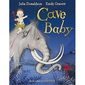 ジュリア ・ ドナルドソン - エミリー Gravett - によって洞窟の赤ちゃん (イラスト版)