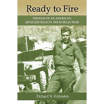 Ready to Fire - Memoir of an American Artilleryman in the Korean War b