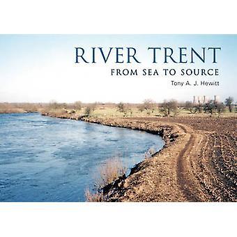 River Trent by Tony A. J. Hewitt - 9781445649979 Book