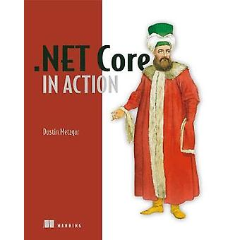 NET Core in Action by NET Core in Action - 9781617294273 Book