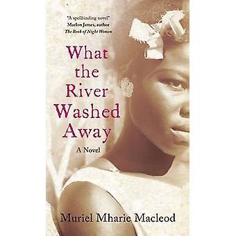 Qué río arrastrado por Muriel Mharie Macleod - 9781780742342 B