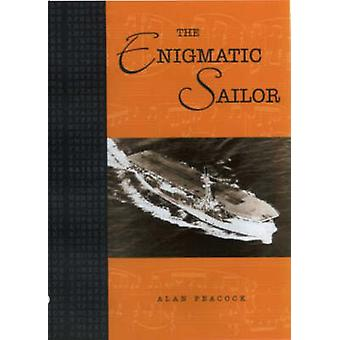 The Enigmatic Sailor by Alan Peacock - 9781904445098 Book