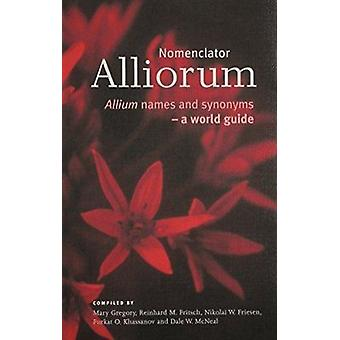 Nomenclator Alliorum - Allium Names and Synonyms - A World Guide by Ma