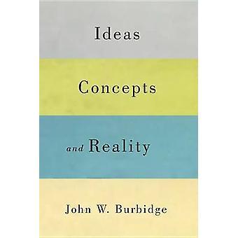 Ideas - Concepts - and Reality by John W. Burbidge - 9780773541658 Bo