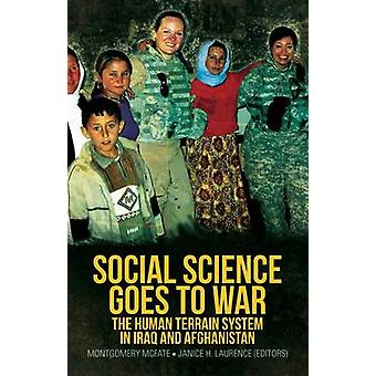 Social Science Goes to War - The Human Terrain System in Iraq and Afgh