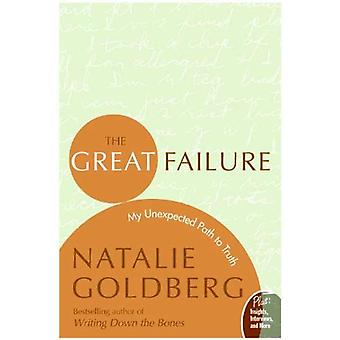 The Great Failure: My Unexpected Path to Truth (Insight: the Spirit Behind the Words)