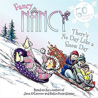 Fancy Nancy: There's No Day Like a Snow Day (Fancy Nancy