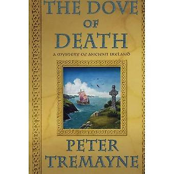 The Dove of Death: A Mystery of Ancient Ireland