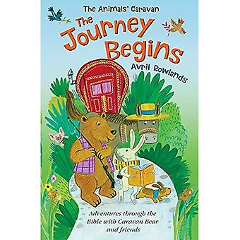 The Journey Begins: Adventures through the Bible with Caravan Bear and friends (The Animals' Caravan)