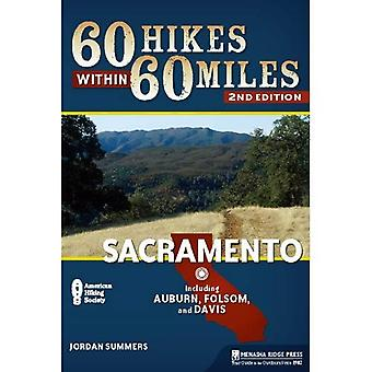 60 Hikes within 60 Miles: Sacramento (60 Hikes Within 60 Miles Sacramento: Including Foothills, Mother)