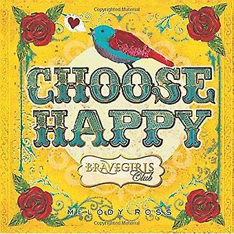 Brave Mädchen Club: Wählen Sie glücklich