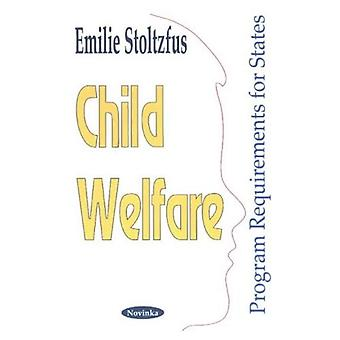 Child Welfare: Program Requirements for States